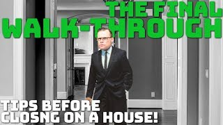 Final Walk Through Tips Before Closing on a House!