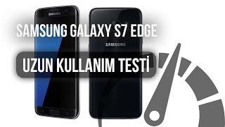 Samsung Galaxy S7 Edge: Uzun Kullanım Testi