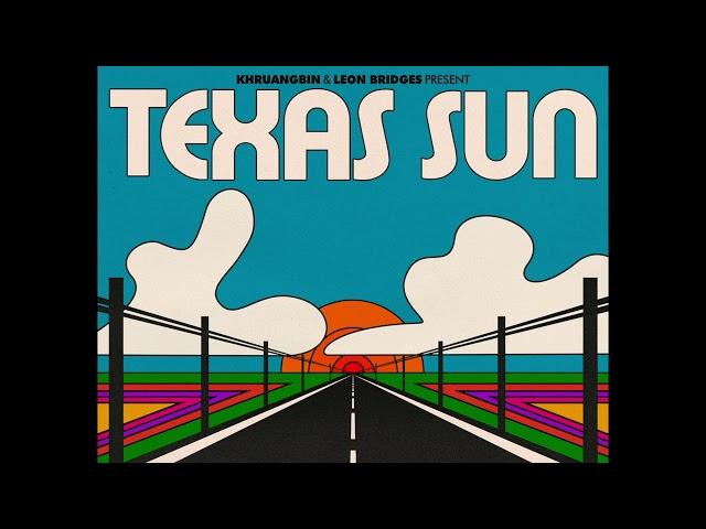 Khruangbin & Leon Bridges - Texas Sun (Official Audio)
