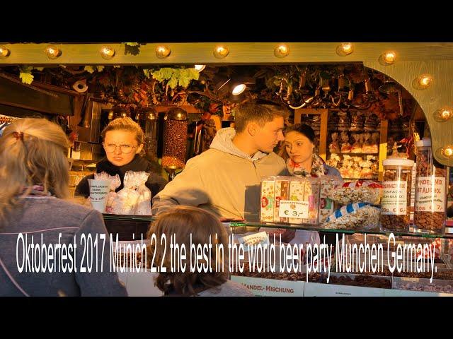 Oktoberfest 2017 Munich 2.2 the best in the world beer party Munchen Germany.
