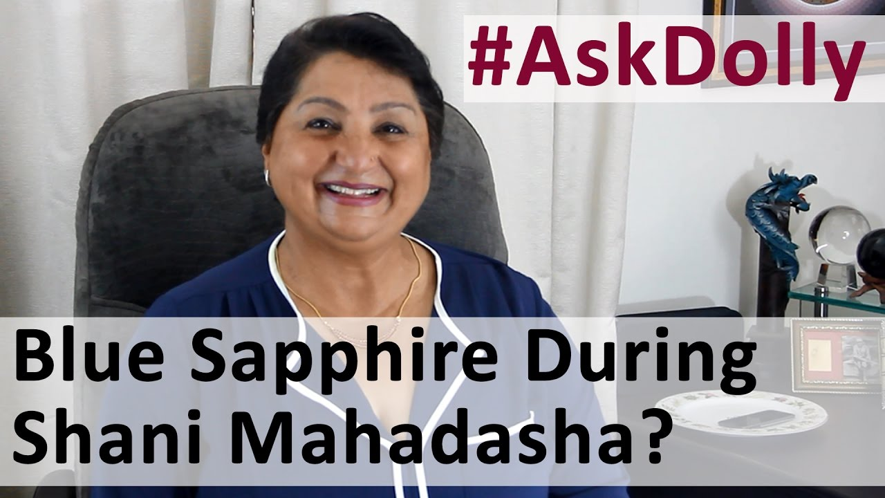 Ask Dolly:Is It Advised To Wear Blue Sapphire During The Shani (Saturn)  Mahadasha?