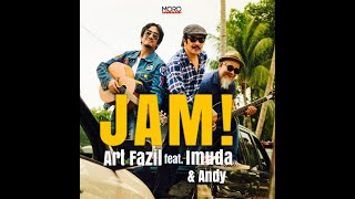 JAM!  Art Fazil feat. Baba Andy & Imuda