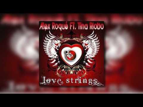 Alex Roque Ft Tina Riobo  - Love Strings (Sanya Shelest Remix)