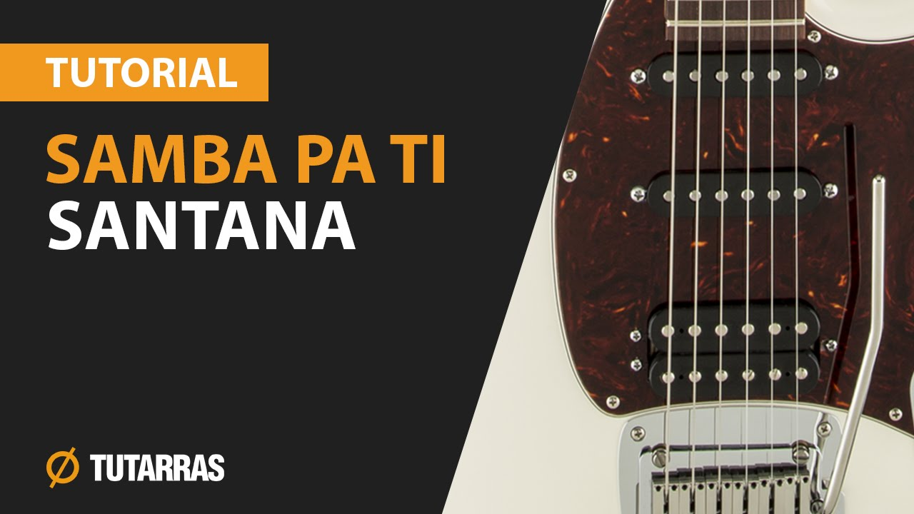 How To Play Samba Pa Ti From Santana Electric Guitar Guitar Lesson