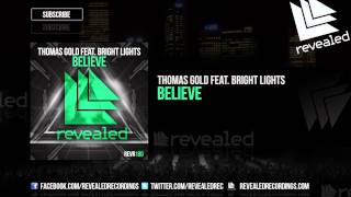 Thomas Gold feat. Bright Lights - Believe [OUT NOW!]