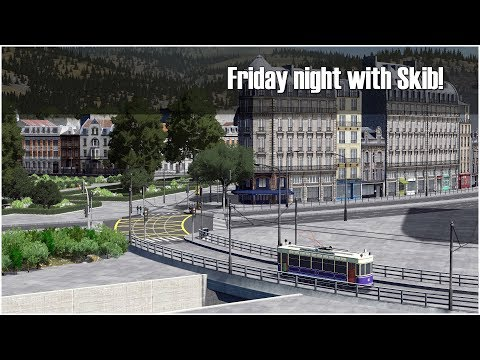#31 Friday night with Skib! Let's make Brague bigger!   Playing Cities Skylines