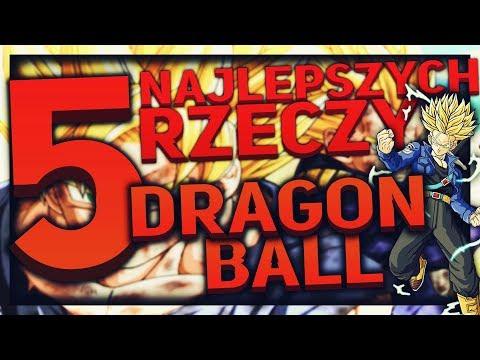5 NAJLEPSZYCH RZECZY : DRAGON BALL