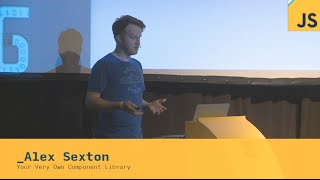 Alex Sexton: Your Very Own Component Library | JSConf.ar 2014