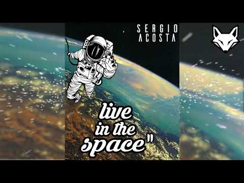 Live In The Space II - Sergio Acosta✘ FOX INTONED