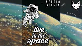 live in the space ii sergio acosta✘ fox intoned