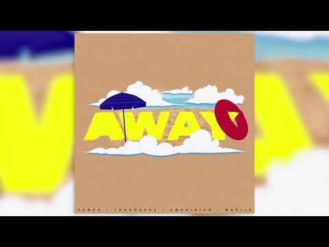 Thaddaeus, Sanda, Amphibian, MAR!JA - Away (Prod. by Sanda x OG Version)