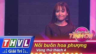 thvl  nguoi hat tinh ca - tap 2  vong thu thach 4 noi buon hoa phuong - 5 thi sinh