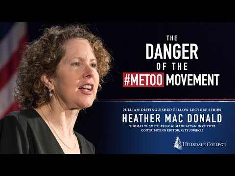 """The Danger of the #MeToo Movement"" - Heather Mac Donald"