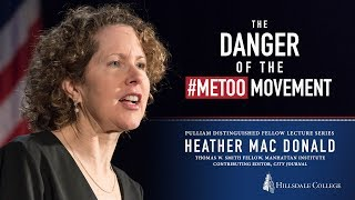"""""""The Danger of the #MeToo Movement"""" - Heather Mac Donald"""