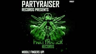 Partyraiser & Cryogenic - Middle Fingers Up!