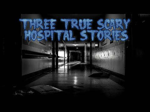 3 True Scary Hospital Stories (Plus One Bonus Story)