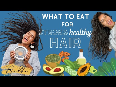 TIPS FOR GROWING STRONG HEALTHY HAIR  - WHAT TO EAT!