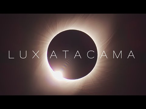 LUX ATACAMA | Total Solar Eclipse July 2nd, 2019