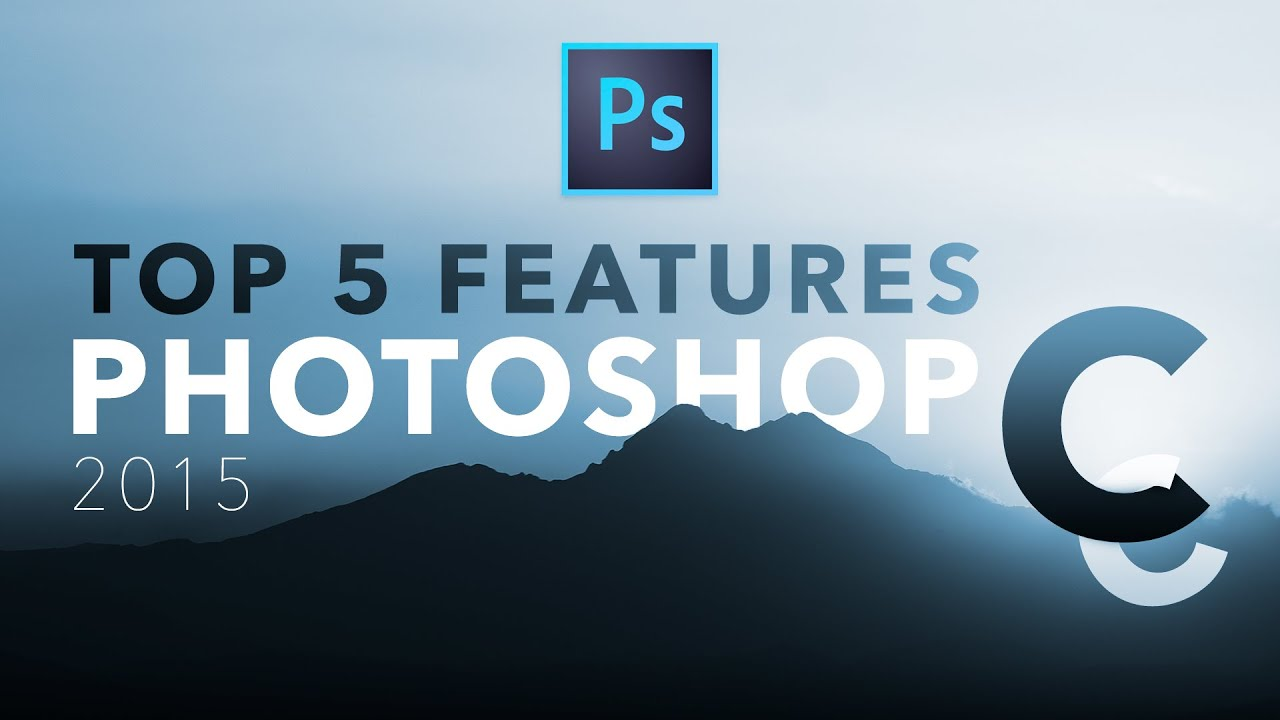 Adobe #Photoshop CC 2015 – Top 5 Features