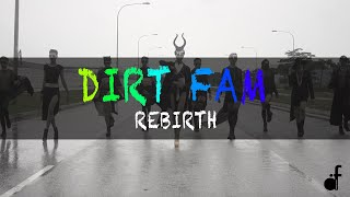REBIRTH | Dirt Fam • @dirtfamsg