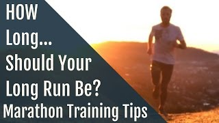 Marathon Training Tips | How Long Does a Long Run Need to Be?