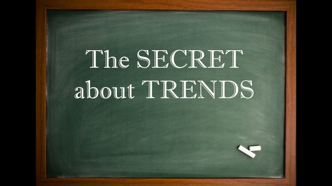 The Secret of Trends
