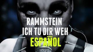 RAMMSTEIN - ICH TU DIR WEH | SUB ESP