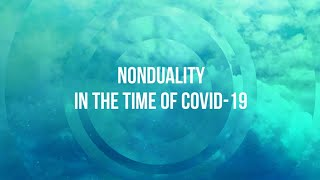 Nondual Perspective on Covid-19