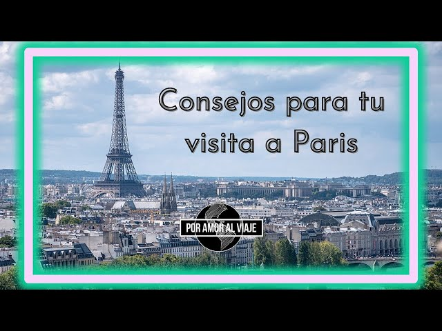 Consejos para tu primer viaje a Paris