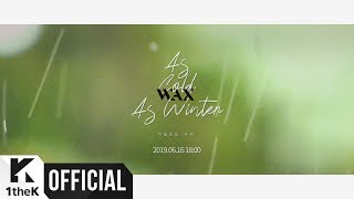 [Teaser] WAX(왁스) _ as cold as winter(겨울인듯 추워)