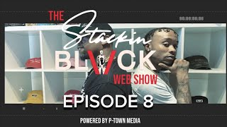 Stackin Black Web Show Episode 8 (Talking about This Grind with Mighty / Ratchet is Carmelo Anthony)