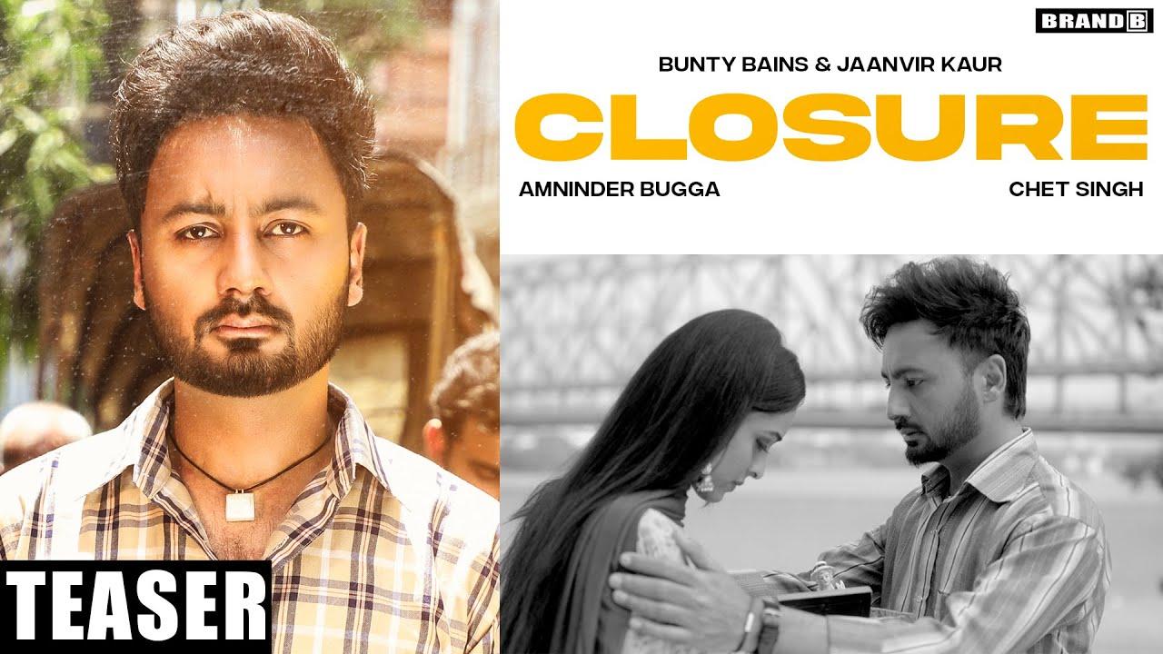 CLOSURE (Teaser) | Bunty Bains | Amninder Bugga | Chet Singh | Jaanvir Kaur |New Punjabi Songs 2021
