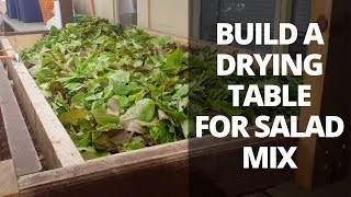 How to Build a Drying Table for Salad Mixes Post Harvest