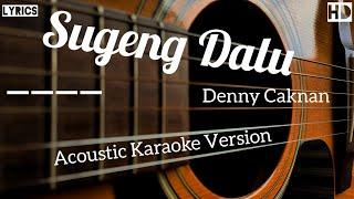 Sugeng Dalu Denny Caknan Akustik Karaoke (Female keys) + Lirik || acoustic karaoke version