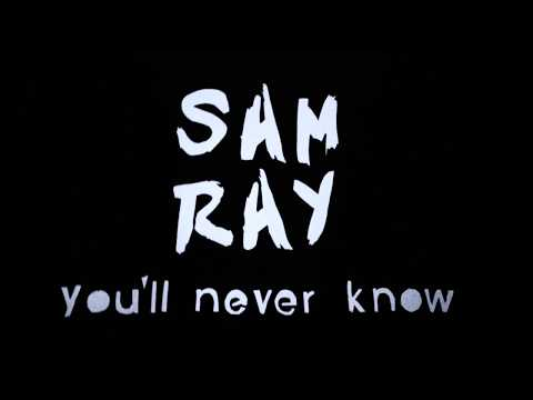 Sam Ray - You'll Never Know