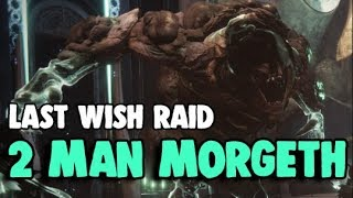 2 Man Morgeth, Last Wish Raid Ogre | Destiny 2