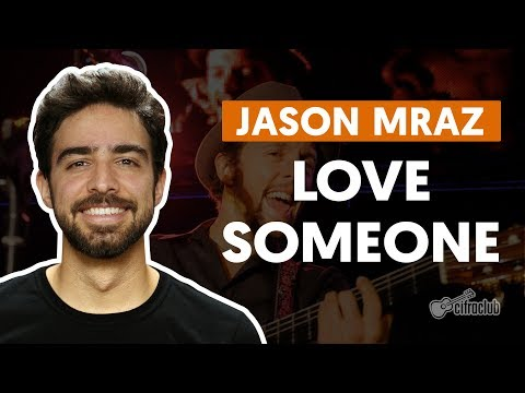 LOVE SOMEONE - Jason Mraz (aula de violão completa)