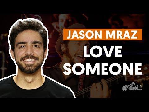 LOVE SOMEONE - Jason Mraz (aula de violão completa)