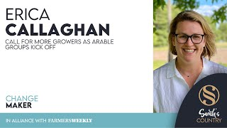 "Erica Callaghan | ""Call for more growers as arable groups kick off"""