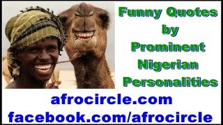 Ridiculous funny Quotes by Prominent Nigerian Leaders