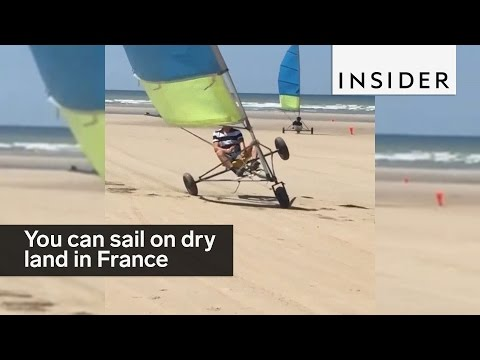 You can go sailing on dry land in France