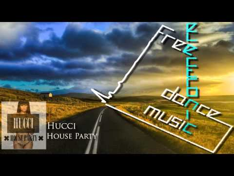 Hucci - House Party