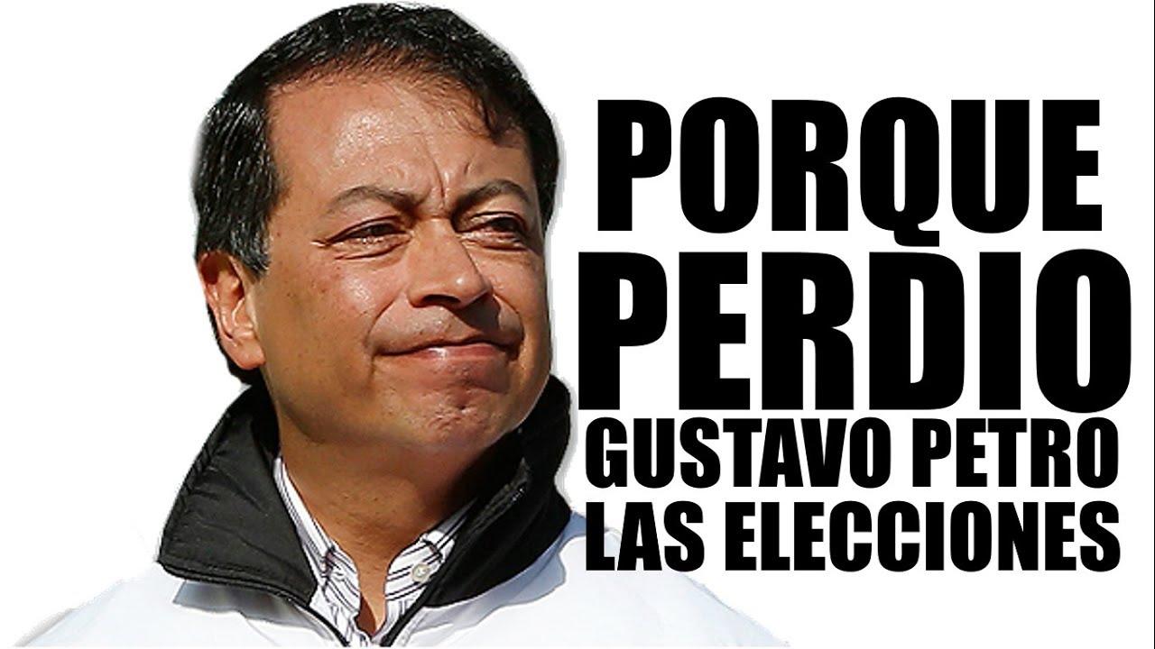 PORQUE PERDIO GUSTAVO PETRO LAS ELECCIONES PRESIDENCIALES