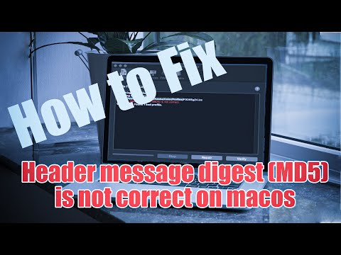 2020 How to fix Header message digest (MD5) is not correct in macos