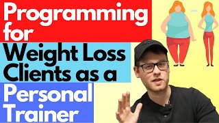 Programming for Weight Loss Clients as a Personal Trainer