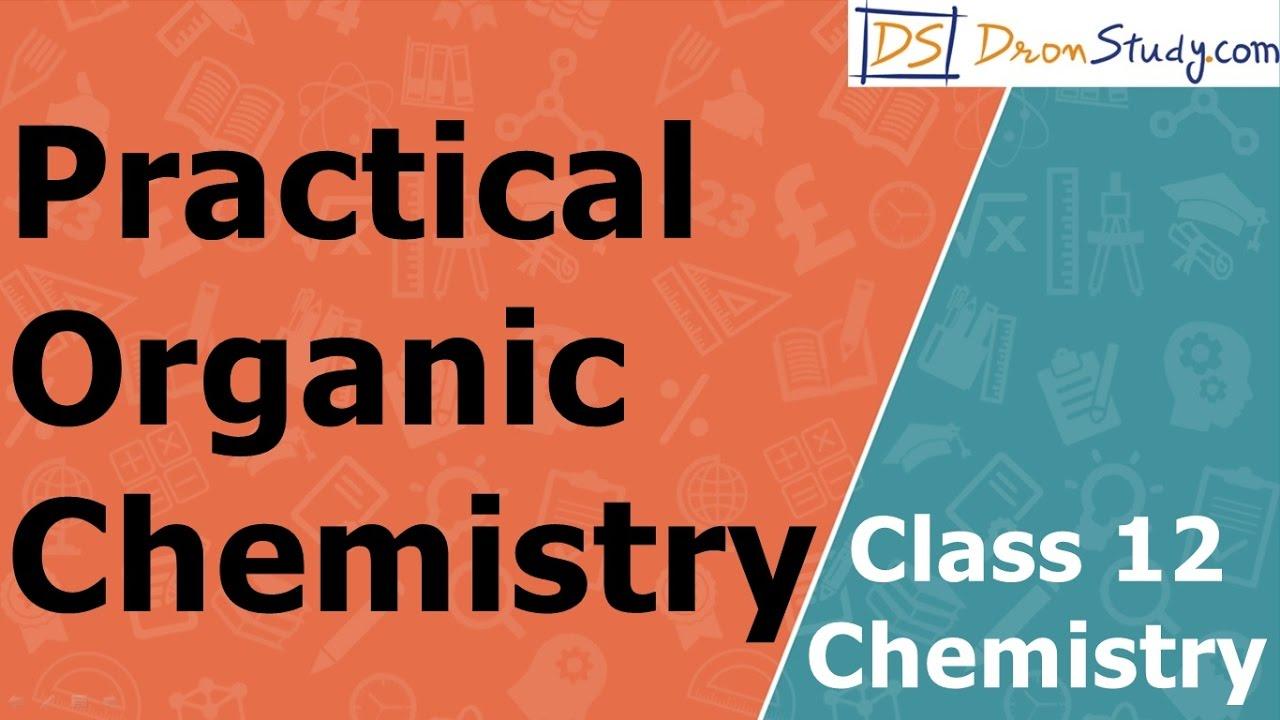 Practical Organic Chemistry   Class 12 XII Chemistry   CBSE   IIT-JEE    AIPMT