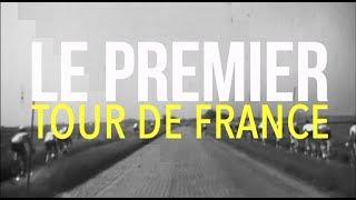LE PREMIER TOUR DE FRANCE - La Grande Explication