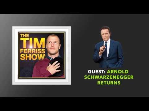 Arnold Schwarzenegger Returns   The Tim Ferriss Show (Podcast)