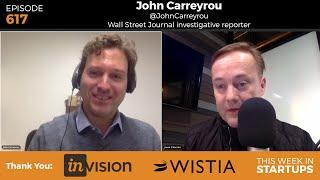 WSJ journalist John Carreyrou shares year-long Theranos investigation & breaks latest, stunning news