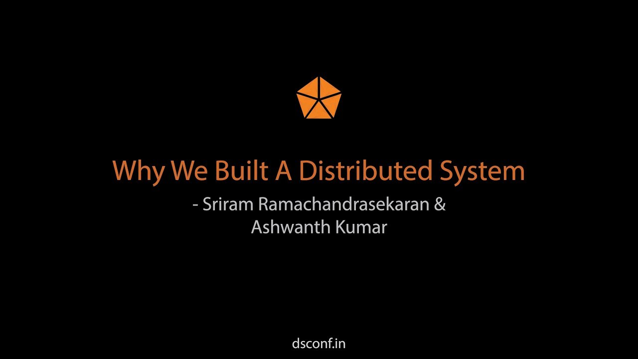 Download Why We Built A Distributed System - Sriram Ramachandrasekaran & Ashwanth Kumar